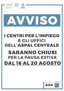 I centri per l'impiego e gli uffici dell'ASPAL CENTRALE saranno chiusi per la pausa estiva dal 16 al 20 agosto 2021